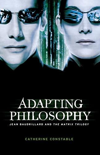 9780719075322: Adapting philosophy: Jean Baudrillard and *The Matrix Trilogy*