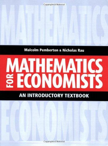 Mathematics For Economists: An Introductory Textbook, Second: Malcolm Pemberton; Nicholas