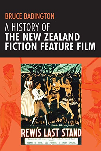 9780719075421: A history of the New Zealand fiction feature film: Staunch As?