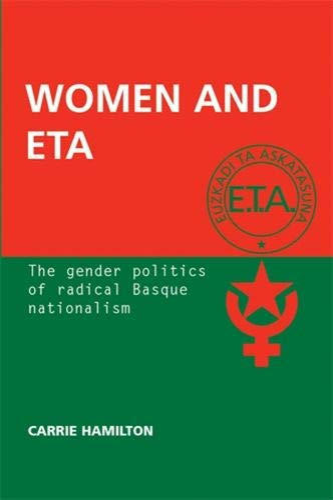 9780719075452: Women and ETA: The Gender Politics of Radical Basque Nationalism