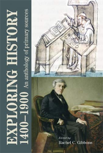 9780719075889: Exploring history 1400-1900: An anthology of primary sources