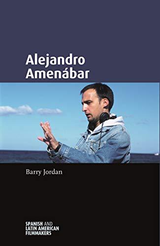 9780719075896: Alejandro Amenábar (Spanish and Latin American Filmmakers MUP)