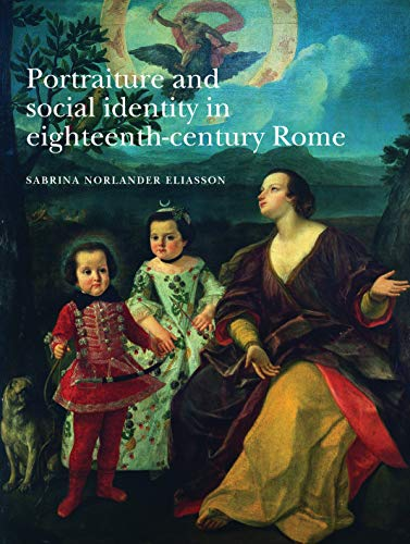 9780719075964: Portraiture and Social Identity in 18th Century Rome