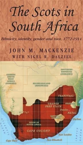 9780719076084: The Scots in South Africa: Ethnicity, Identity, Gender and Race, 1772-1914 (Studies in Imperialism)