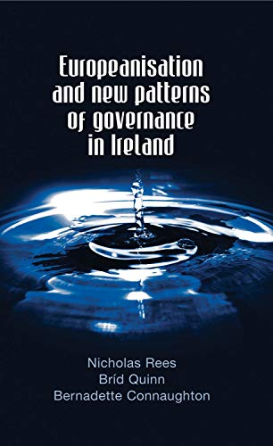 Europeanisation And New Patterns Of Governance In Ireland (Durham Modern Languages)