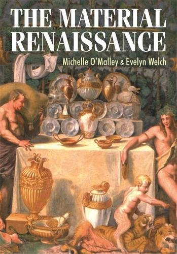9780719076572: The Material Renaissance (Studies in Design MUP)