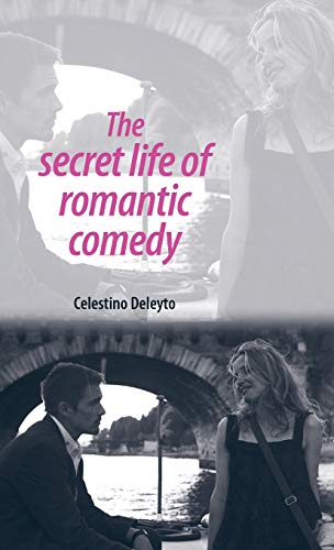 9780719076749: The Secret Life of Romantic Comedy