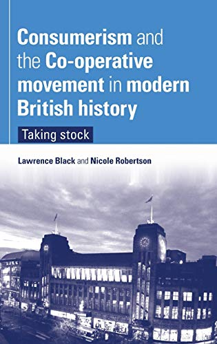 Consumerism and the Co-operative movement in modern British history: Taking stock