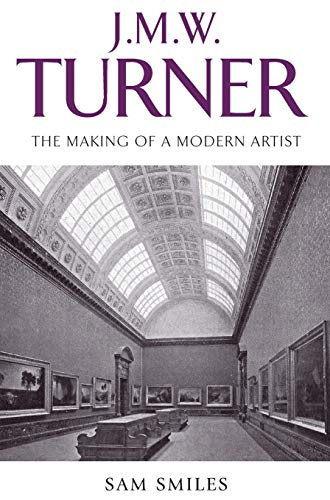 9780719077081: J. M. W. Turner: The Making of a Modern Artist