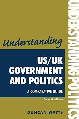 9780719077159: Understanding US/UK government and politics (2nd Edn): A comparative guide (Understandings MUP)