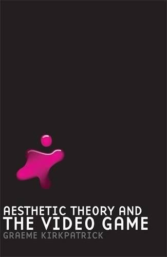 9780719077173: Aesthetic Theory and the Video Game