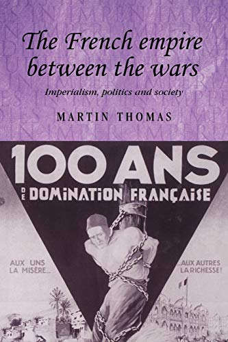 9780719077555: The French empire between the wars: Imperialism, politics and society (Studies in Imperialism MUP)