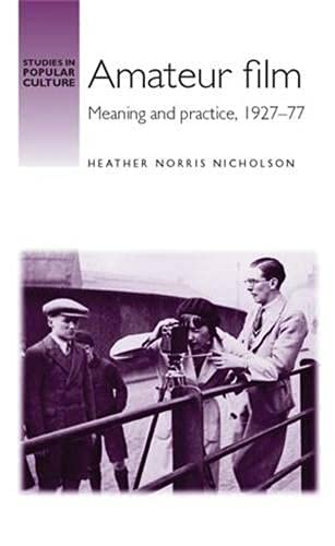 9780719077739: Amateur Film: Meaning and Practice 1927-1977