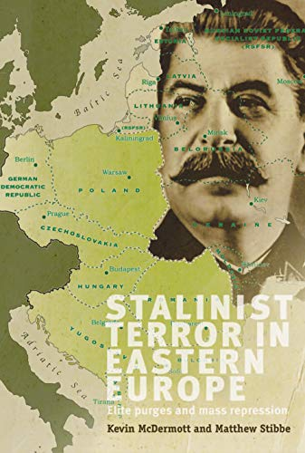 9780719077760: Stalinist Terror in Eastern Europe: Elite purges and mass repression