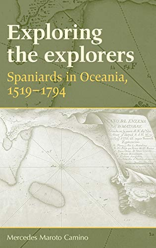 9780719077791: Exploring the explorers: Spaniards in Oceania, 1519-1794
