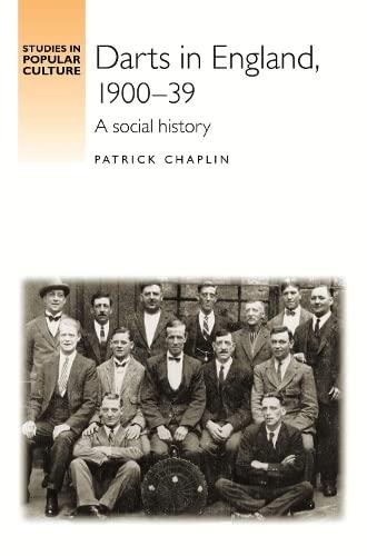 Darts in England, 1900-1939: A Social History (Hardback): Patrick Chaplin