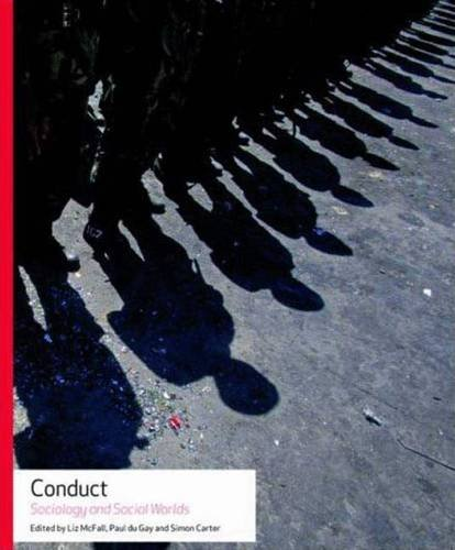 Conduct: Sociology and Social Worlds: Editor-Liz McFall; Editor-Paul