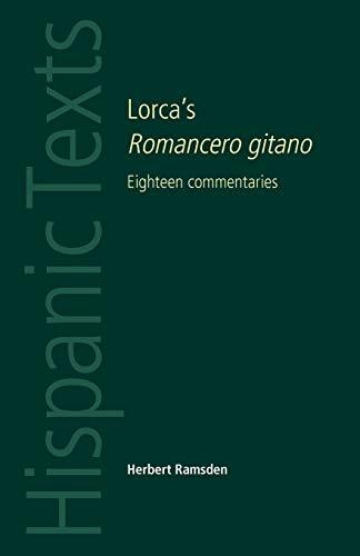 9780719078248: Lorcas Romancero gitano: Eighteen commentaries (Hispanic Texts MUP)
