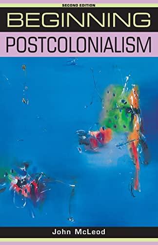 9780719078583: Beginning Postcolonialism