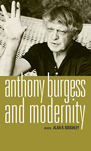 9780719078866: Anthony Burgess and modernity