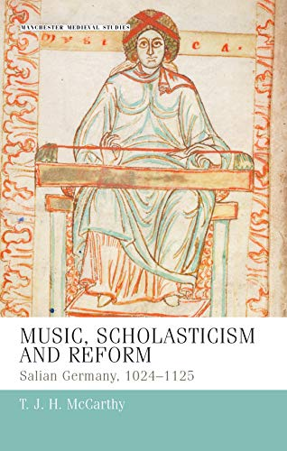 9780719078897: Music, scholasticism and reform: Salian Germany 1024-1125 (Manchester Medieval Studies MUP)