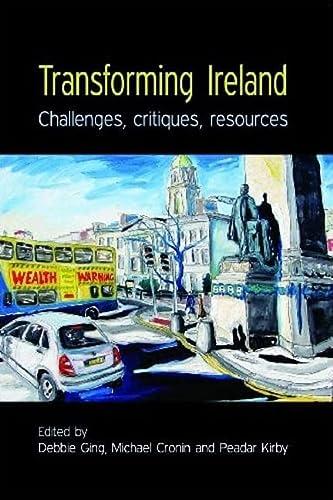 9780719078927: Transforming Ireland: Challenges, critiques, resources