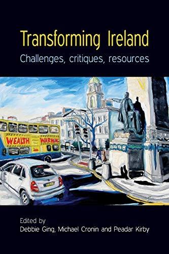 9780719078934: Transforming Ireland: Challenges, critiques, resources