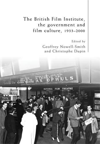 9780719079085: The British Film Institute, the government and film culture, 1933-2000