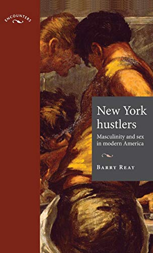 9780719080074: New York hustlers: Masculinity and sex in modern America (Encounters MUP)