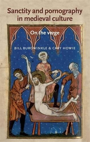 9780719080296: Sanctity and pornography in medieval culture: On the verge (Manchester Medieval Literature and Culture MUP)