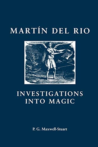 9780719080531: Martin del Rio: INVESTIGATIONS INTO MAGIC (Social and Cultural Values in Early Modern Europe)