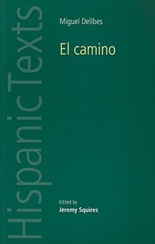 9780719080562: El Camino by Miguel Delibes (Hispanic Texts MUP)