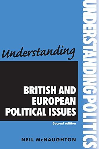 9780719080739: Understanding British and European political issues: Second edition (Understanding Politics MUP)