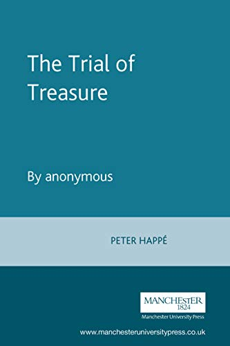 The Trial of Treasure: By anonymous (The Malone Society MUP): Peter Happe