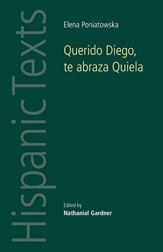 9780719081057: Querido Diego, Te abraza Quiela by Elena Poniatowska (Hispanic Texts MUP)