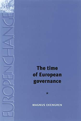 9780719081187: The time of European governance (Europe in Change MUP)