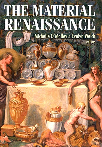 9780719081255: The Material Renaissance (Studies in Design MUP)