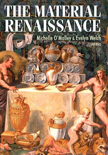 9780719081255: The Material Renaissance (Studies in Design MUP)