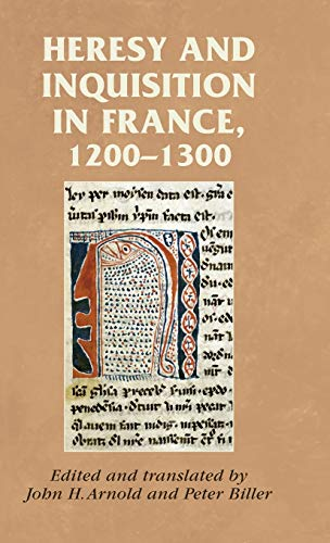 9780719081316: Heresy and inquisition in France, 1200-1300 (Manchester Medieval Sources MUP)