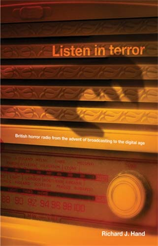 9780719081484: Listen in Terror: British Horror Radio from the Advent of Broadcasting to the Digital Age