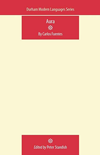 9780719081835: Aura: By Carlos Fuentes (Durham Modern Languages Series MUP)