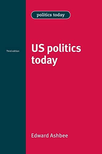 9780719082191: US Politics Today