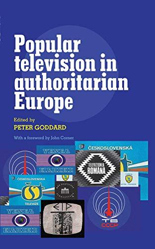 9780719082399: Popular Television in Authoritarian Europe