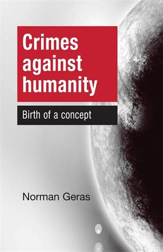 9780719082412: Crimes against Humanity: Birth of a Concept