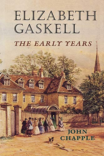 Elizabeth Gaskell: The early years (0719082420) by Chapple, John