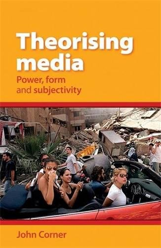 9780719082603: Theorising Media: Power, Form and Subjectivity