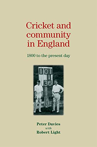 9780719082795: Cricket and Community in England: 1800 to the Present Day