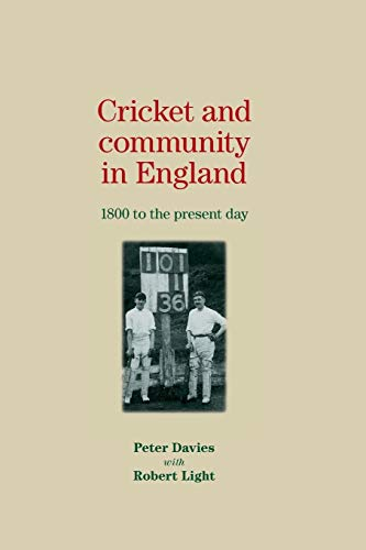 9780719082801: Cricket and Community in England: 1800 to the Present Day