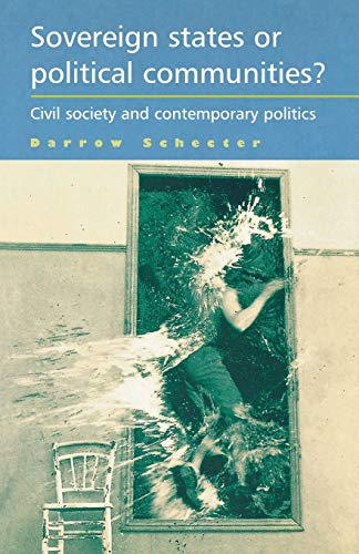 9780719082863: Sovereign states or political communities?: Civil society and contemporary politics
