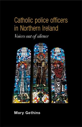 9780719082917: Catholic police officers in Northern Ireland: Voices out of silence